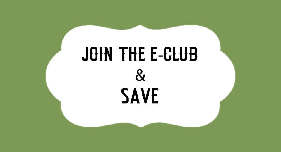Join Our E-Club and Save
